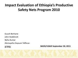 Impact  Evaluation  of Ethiopia's Productive Safety Nets Program 2010