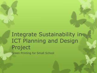 Integrate Sustainability in ICT Planning and Design Project