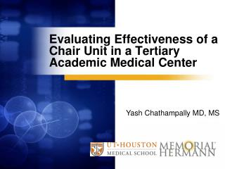 Evaluating Effectiveness of a Chair Unit in a Tertiary Academic Medical Center