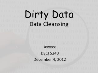 Dirty Data Data Cleansing