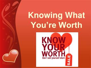 Knowing What You're Worth