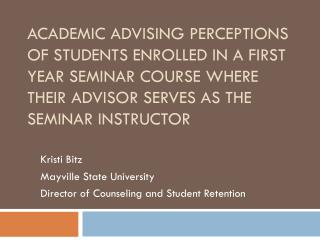 Kristi Bitz Mayville State University  Director of Counseling and Student Retention