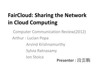 FairCloud : Sharing the Network in Cloud Computing
