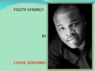 YOUTH SYNERGY BY CHUDE JIDEONWO