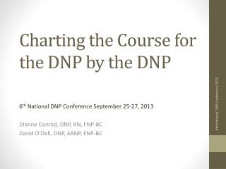 Charting the Course for the DNP by the DNP