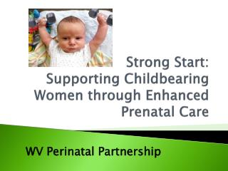 Strong Start: Supporting Childbearing Women through Enhanced Prenatal Care