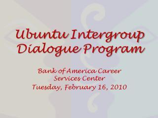 Ubuntu  Intergroup Dialogue Program