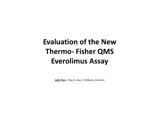 Evaluation of the New  Thermo- Fisher  QMS  Everolimus  Assay