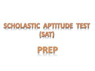 Scholastic  Aptitude  Test (SAT)