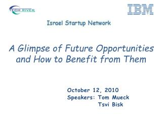 A Glimpse of Future Opportunities and How to Benefit from Them