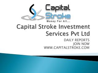 Capital stroke daily trading performance