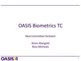 OASIS Biometrics TC