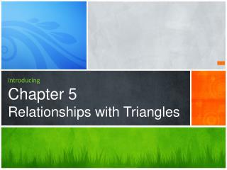 introducing Chapter 5 Relationships with Triangles