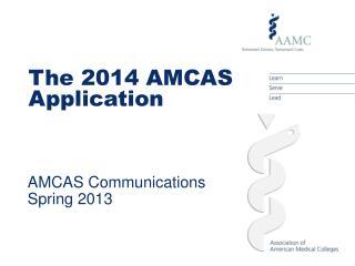 AMCAS Communications Spring 2013