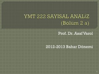YMT 222 SAYISAL ANALİZ (Bölüm 2 a)