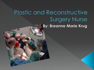 Plastic and Reconstructive Surgery Nurse