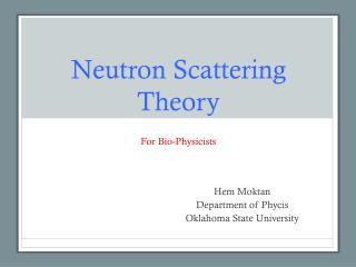 Neutron Scattering Theory