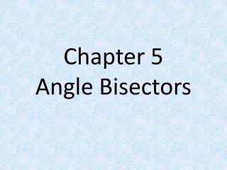 Chapter 5 Angle Bisectors