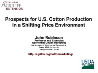 Prospects for U.S. Cotton Production in  a Shifting  Price  Environment