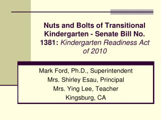 Mark Ford , Ph.D.,  Superintendent Mrs . Shirley Esau,  Principal Mrs. Ying Lee, Teacher