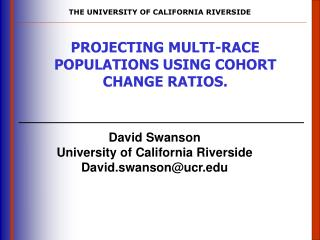 David Swanson University of  California Riverside David.swanson@ucr