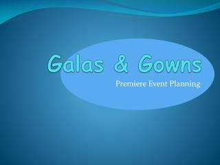 Galas & Gowns