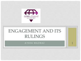 Engagement and its rulings