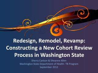 Redesign, Remodel, Revamp:  Constructing a New Cohort Review Process in Washington State