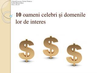 10 oameni celebri și domenile lor de interes