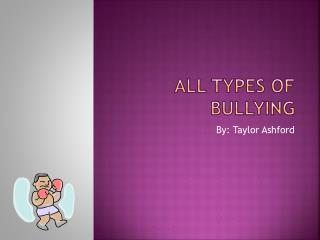 All Types of Bullying