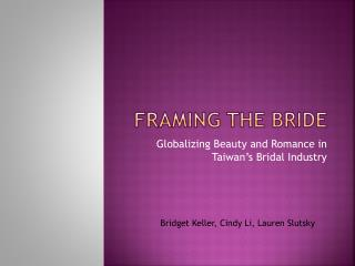 Framing the Bride