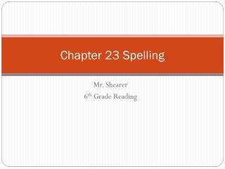 Chapter 23 Spelling