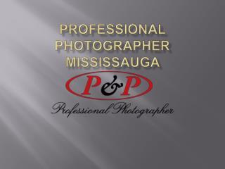 Professional Photographers Mississauga