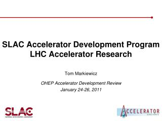 SLAC Accelerator Development Program LHC Accelerator Research