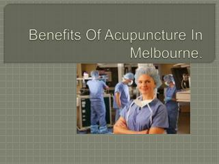 Benefits Of Acupuncture In Melbourne.