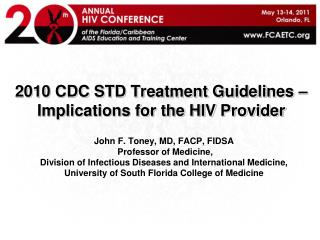 2010 CDC STD Treatment Guidelines –  Implications for the HIV Provider