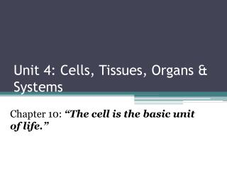 Unit 4: Cells, Tissues, Organs & Systems