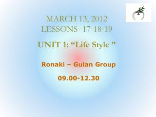 "MARCH 13, 2012 LESSONS - 17-18-19 UNIT 1:  "" Life Style  """
