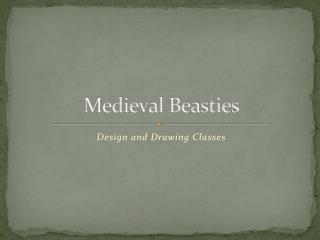 Medieval Beasties
