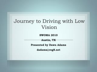 Journey to Driving with Low Vision