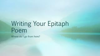 Writing Your Epitaph Poem