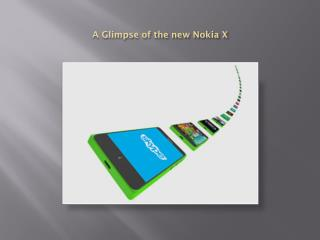 A Glimpse of the new Nokia X