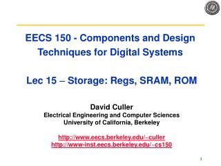 EECS 150 - Components and Design Techniques for Digital Systems   Lec 15   Storage: Regs, SRAM, ROM