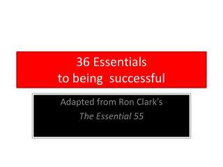36 Essentials to being  successful
