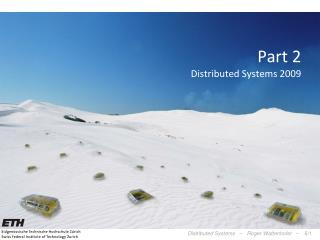 Part 2 Distributed Systems 2009