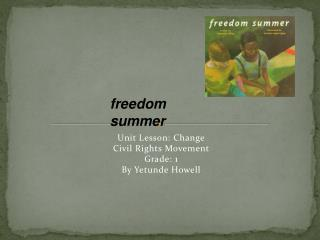 Unit Lesson: Change Civil Rights Movement Grade: 1 By Yetunde Howell