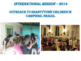 International Mission – 2014   Outreach to Shantytown Children in Campinas, Brazil