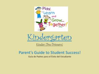 Kindergarten Kinder  (Pre-Primero)