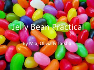Jelly Bean Practical