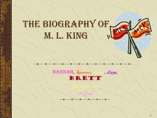 The Biography of M. L. King